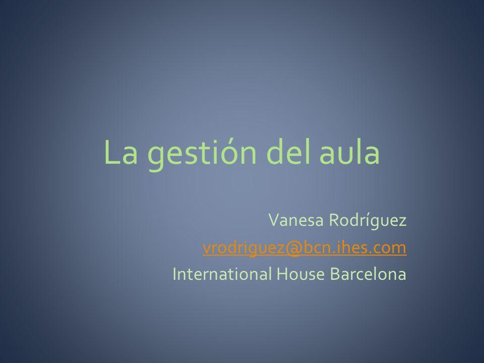 Vanesa Rodríguez vrodriguez@bcn.ihes.com International House Barcelona