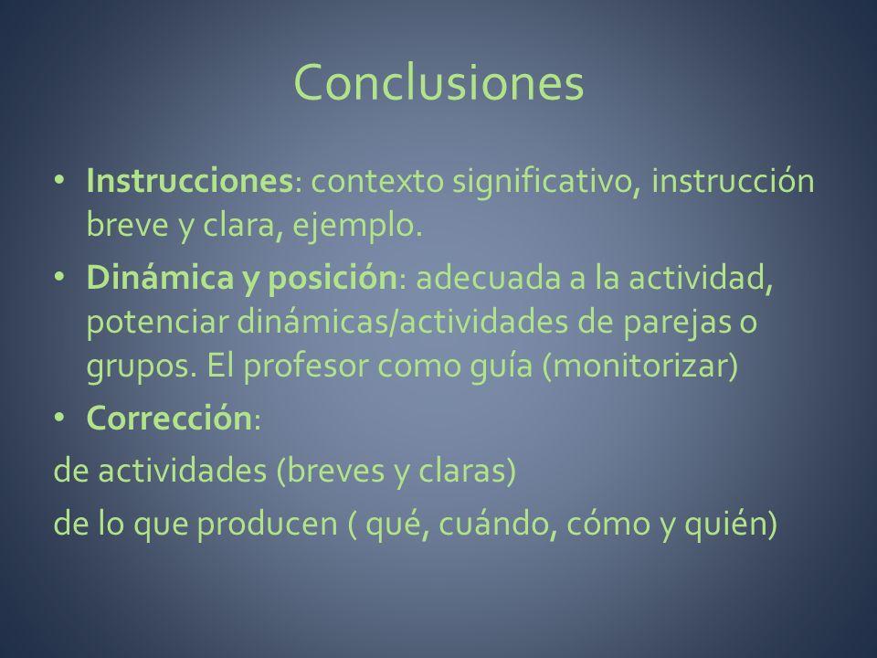 Conclusiones Instrucciones: contexto significativo, instrucción breve y clara, ejemplo.