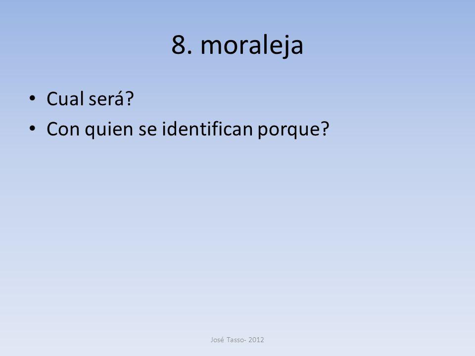 8. moraleja Cual será Con quien se identifican porque