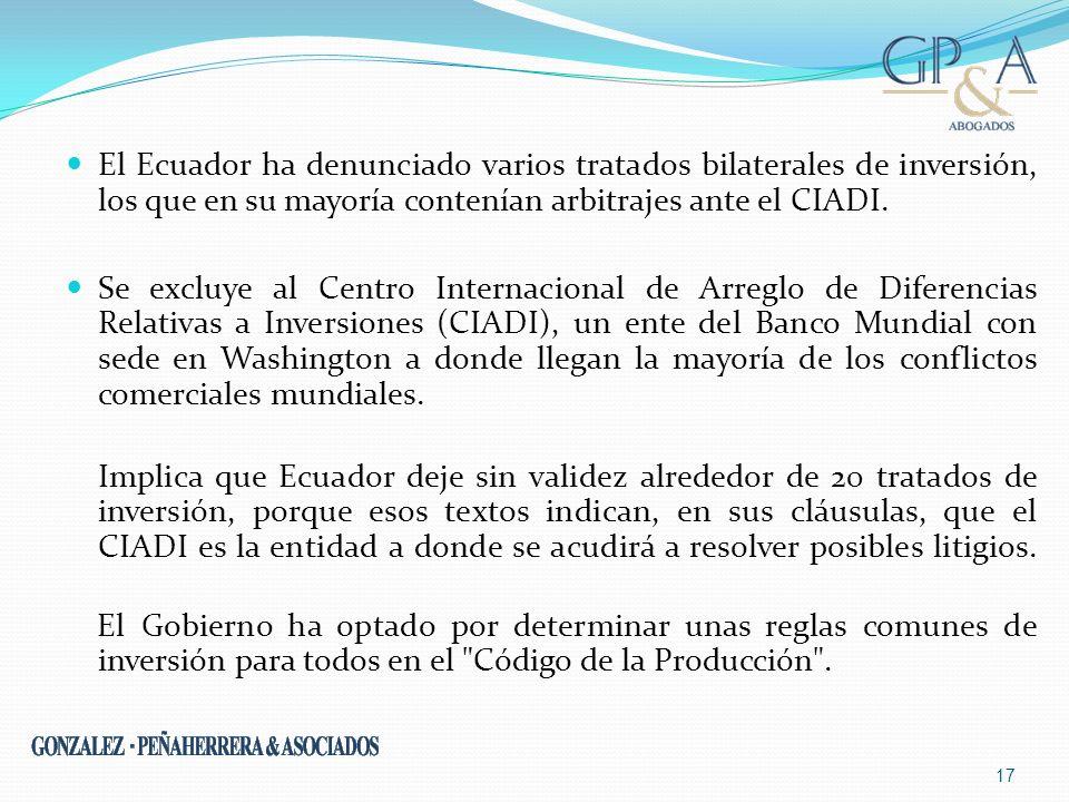 El Ecuador ha denunciado varios tratados bilaterales de inversión, los que en su mayoría contenían arbitrajes ante el CIADI.