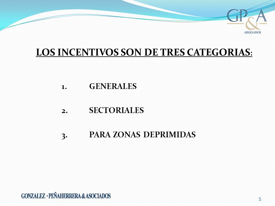 LOS INCENTIVOS SON DE TRES CATEGORIAS: