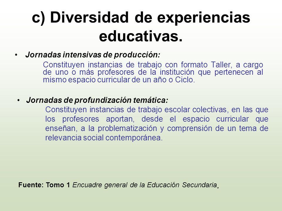 c) Diversidad de experiencias educativas.