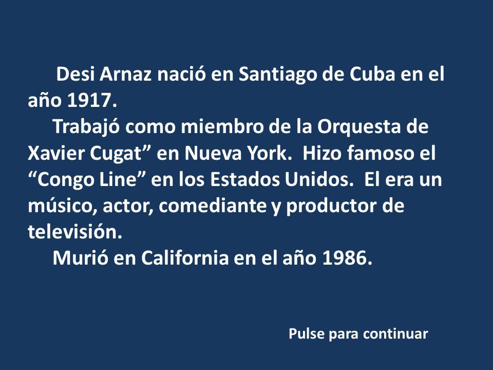 Murió en California en el año 1986.