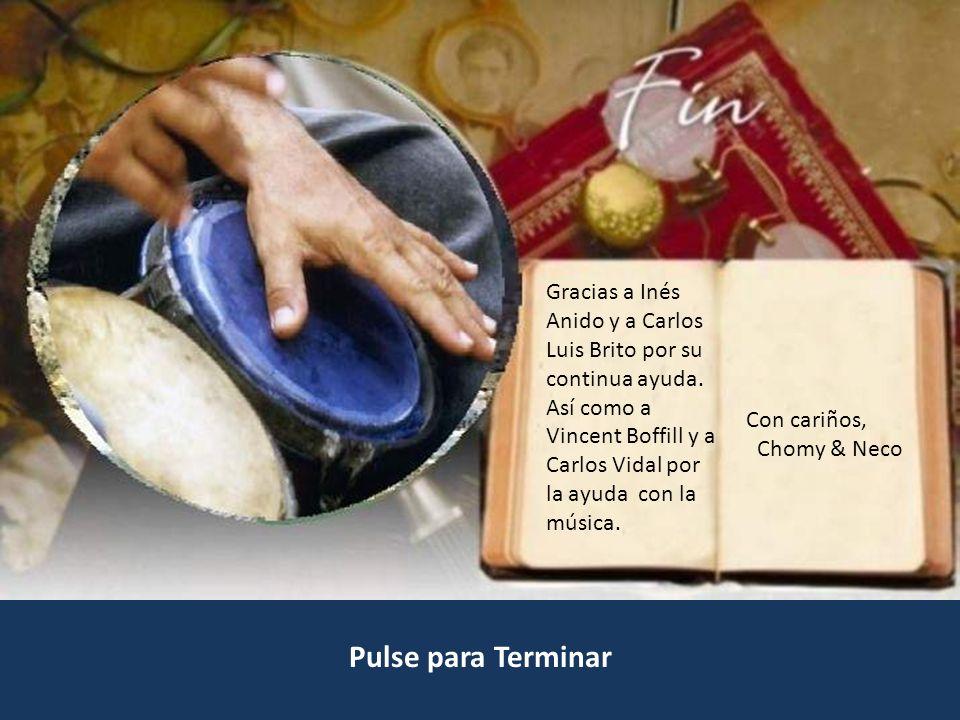 Pulse para Terminar Gracias a Inés Anido y a Carlos Luis Brito por su