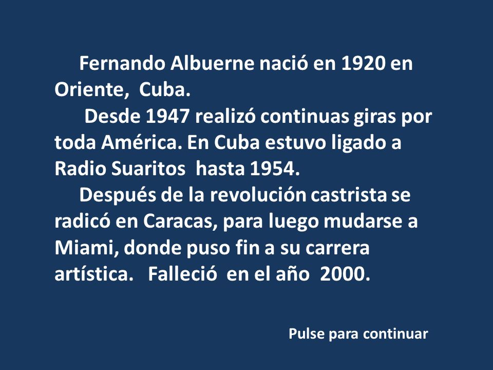 Fernando Albuerne nació en 1920 en Oriente, Cuba.