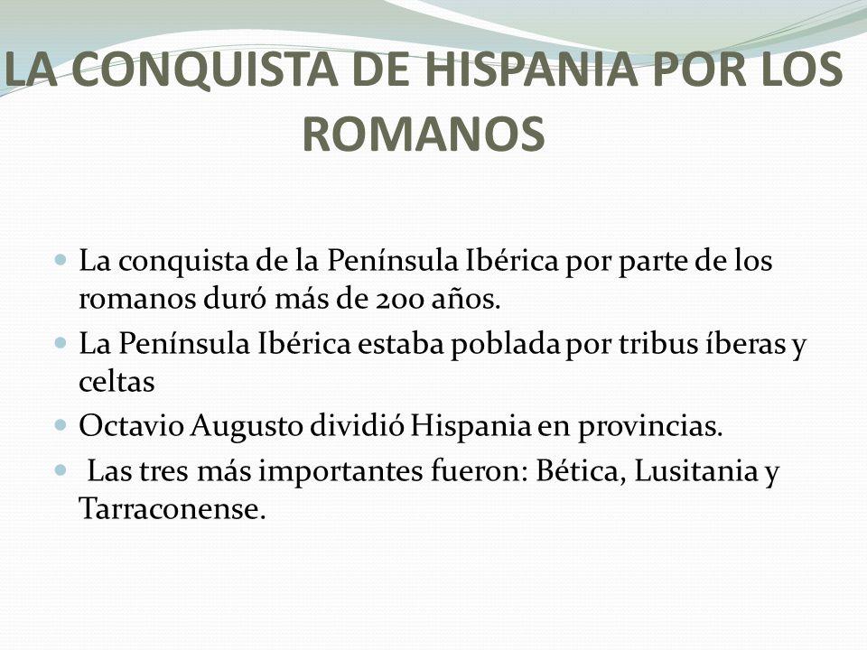 LA CONQUISTA DE HISPANIA POR LOS ROMANOS