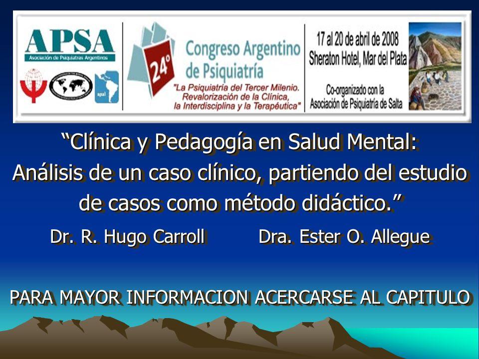 Clínica y Pedagogía en Salud Mental: Análisis de un caso clínico, partiendo del estudio de casos como método didáctico.