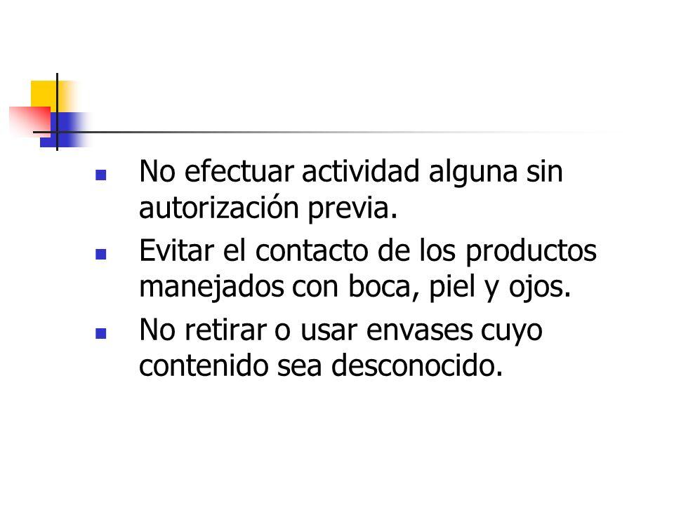 No efectuar actividad alguna sin autorización previa.