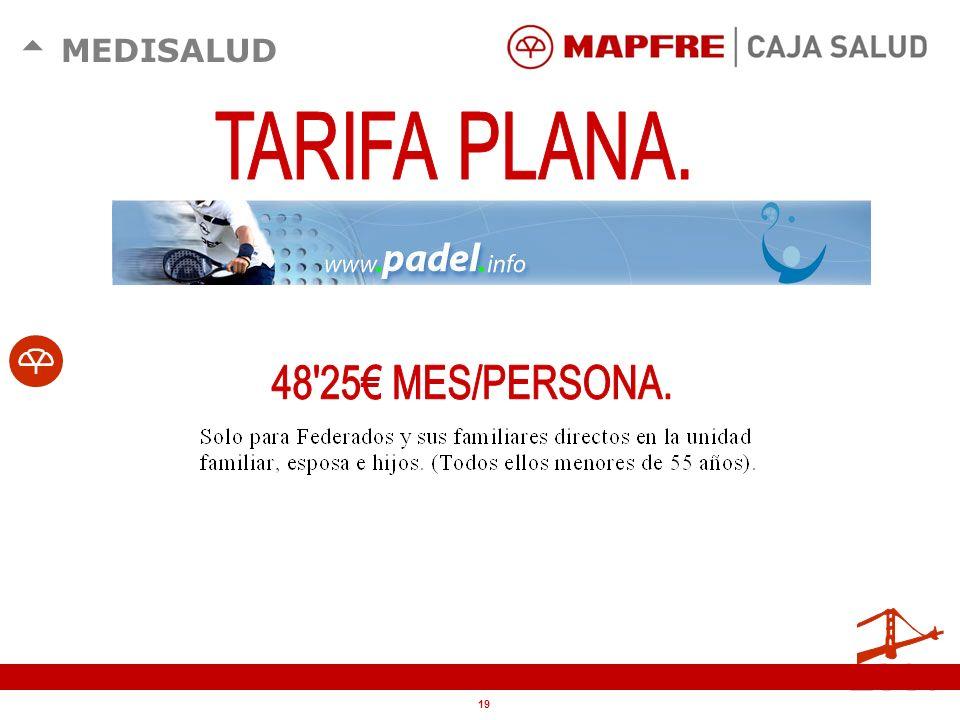 TARIFA PLANA. 48 25€ MES/PERSONA.