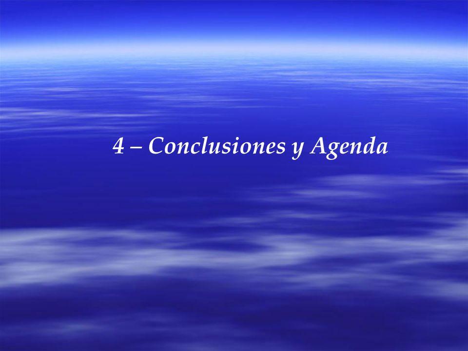 4 – Conclusiones y Agenda