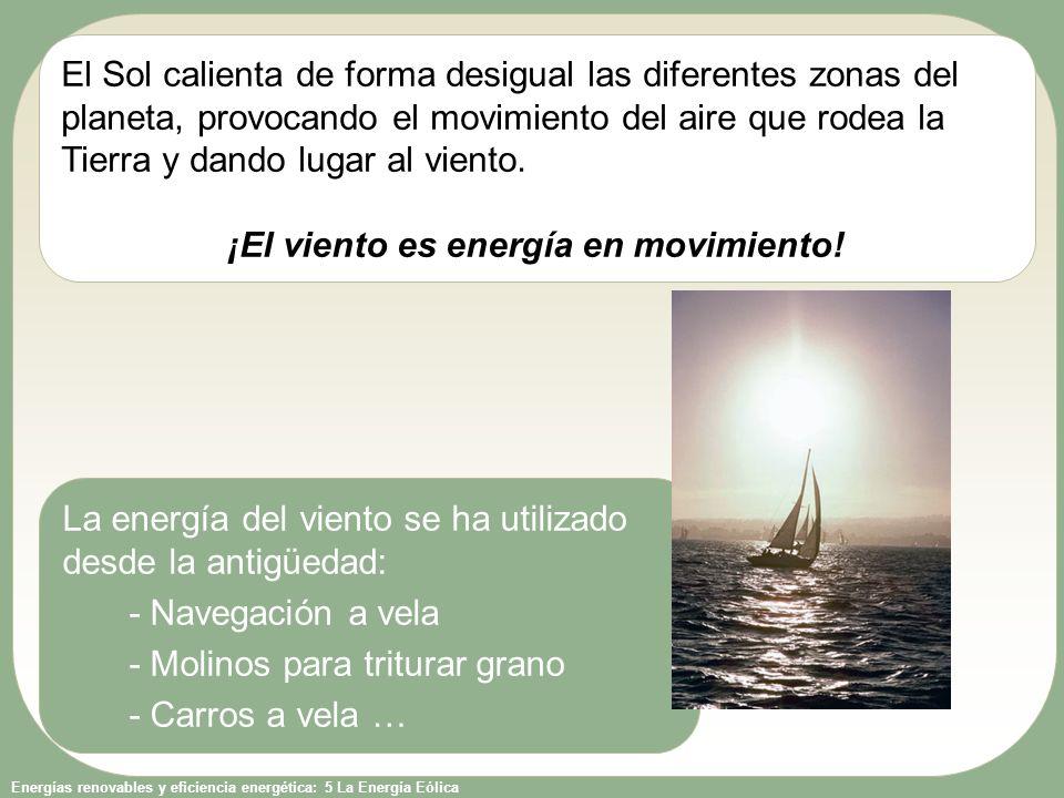 ¡El viento es energía en movimiento!