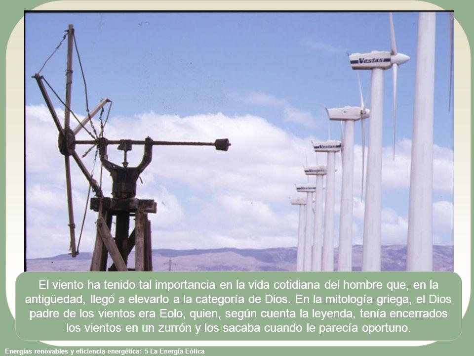 El viento ha tenido tal importancia en la vida cotidiana del hombre que, en la antigüedad, llegó a elevarlo a la categoría de Dios.