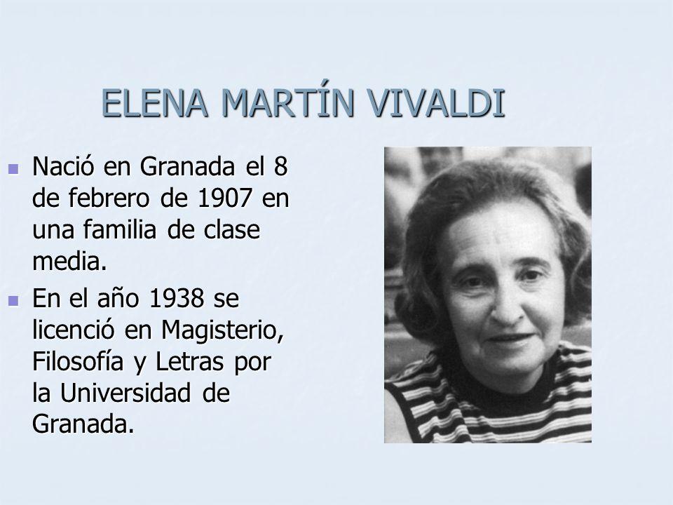 ELENA MARTÍN VIVALDI Nació en Granada el 8 de febrero de 1907 en una familia de clase media.