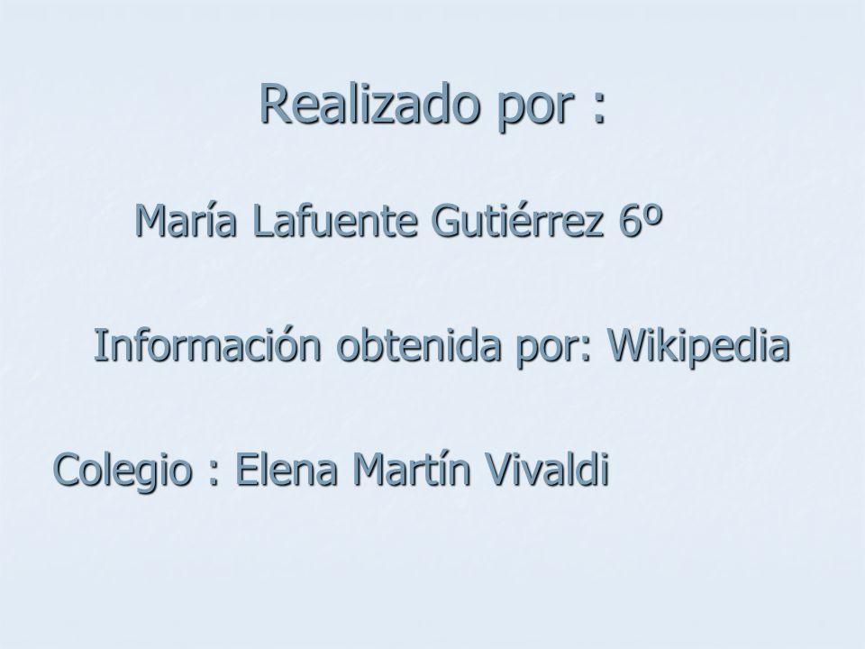 Realizado por : María Lafuente Gutiérrez 6º