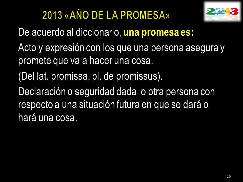 2013 «AÑO DE LA PROMESA»