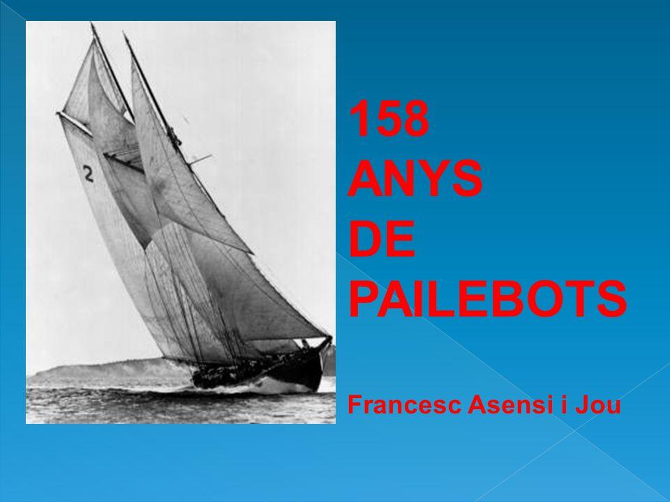 158 ANYS DE PAILEBOTS Francesc Asensi i Jou