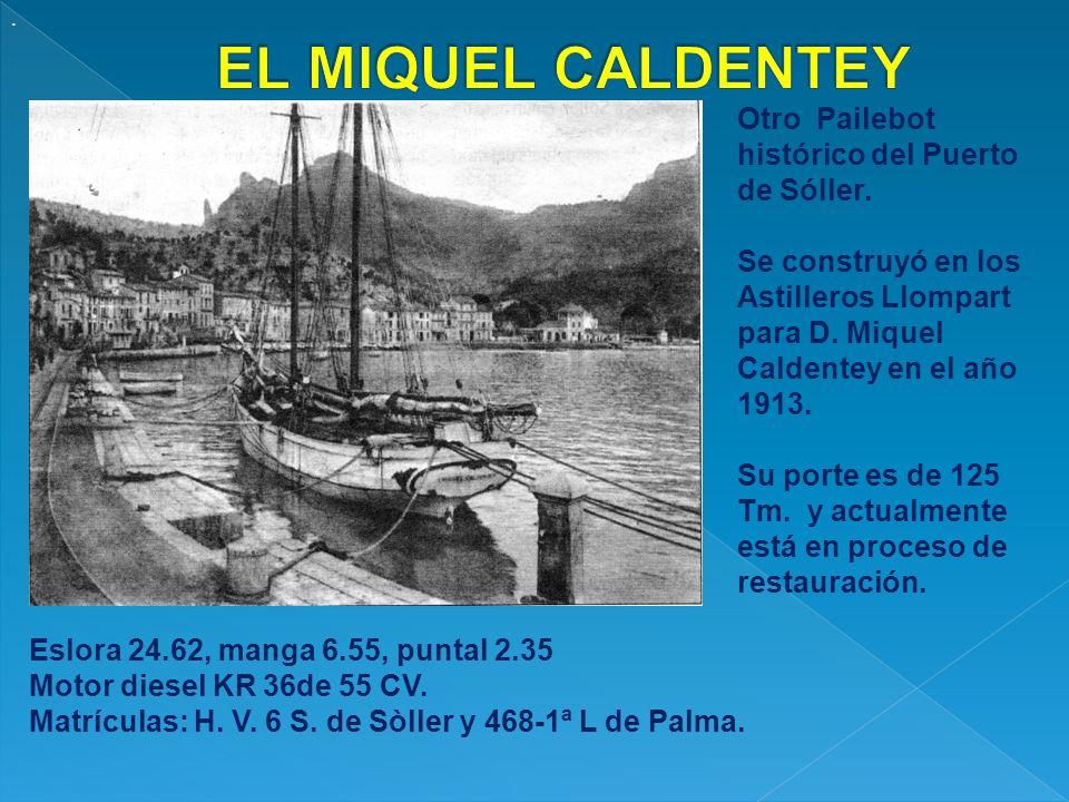 EL MIQUEL CALDENTEY Otro Pailebot histórico del Puerto de Sóller.