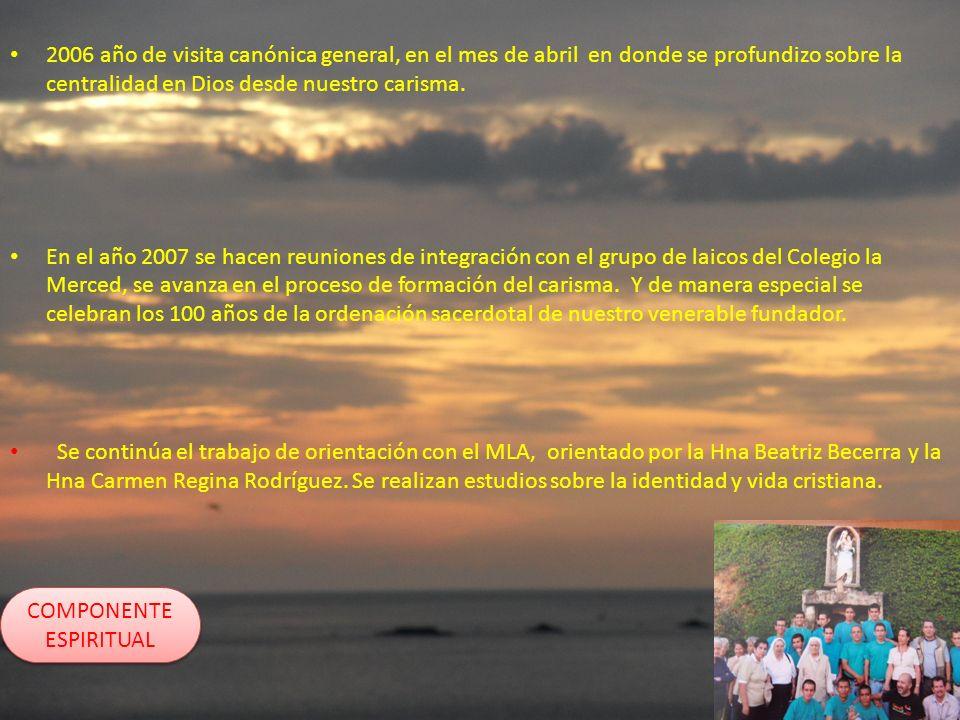2006 año de visita canónica general, en el mes de abril en donde se profundizo sobre la centralidad en Dios desde nuestro carisma.