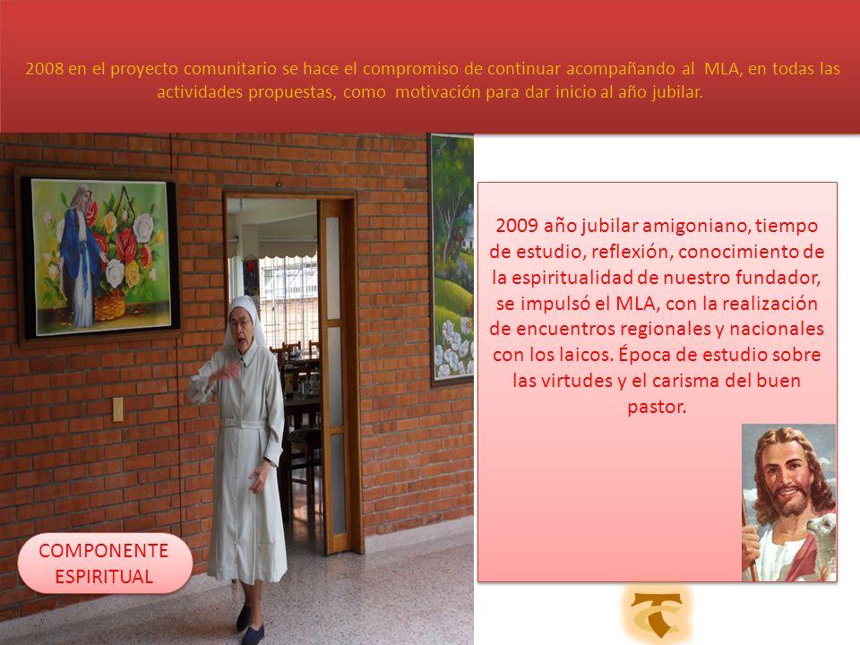 2008 en el proyecto comunitario se hace el compromiso de continuar acompañando al MLA, en todas las actividades propuestas, como motivación para dar inicio al año jubilar.