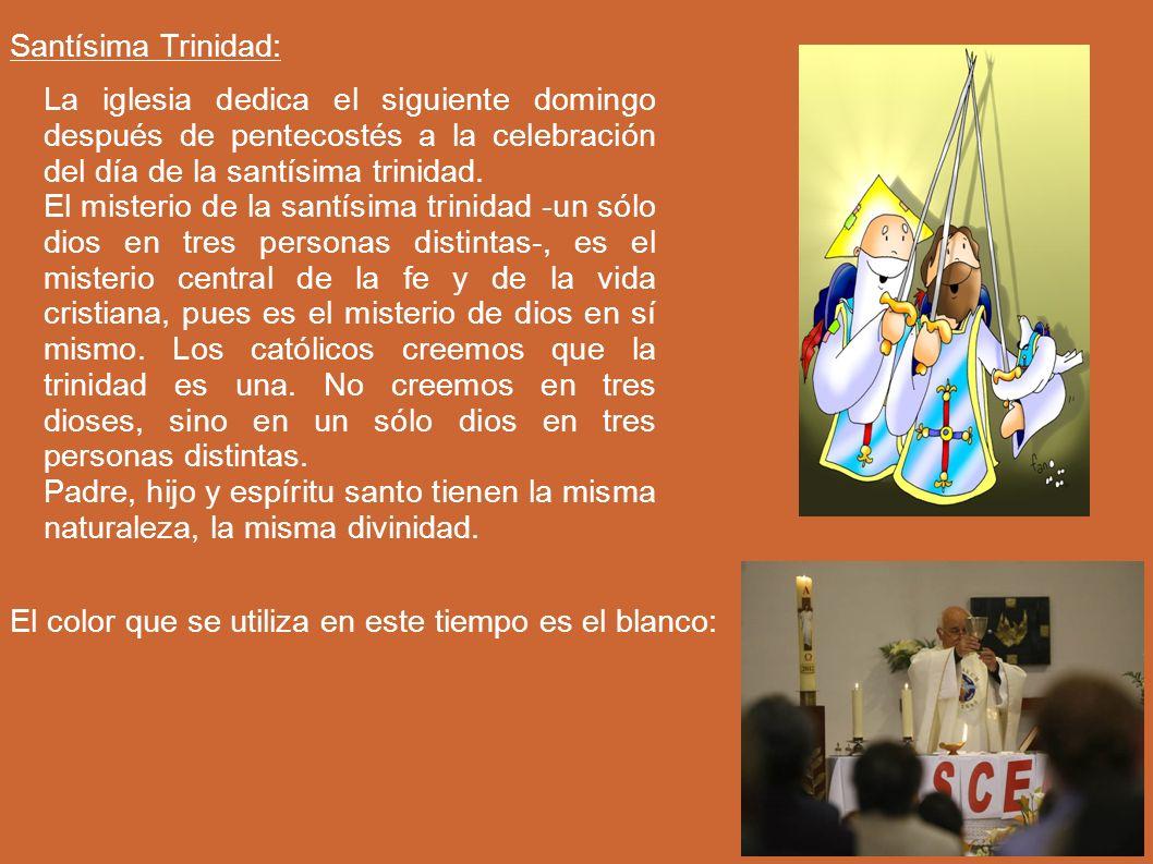 Santísima Trinidad: La iglesia dedica el siguiente domingo después de pentecostés a la celebración del día de la santísima trinidad.