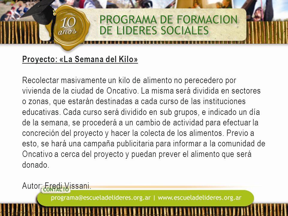 Proyecto: «La Semana del Kilo» Recolectar masivamente un kilo de alimento no perecedero por vivienda de la ciudad de Oncativo.
