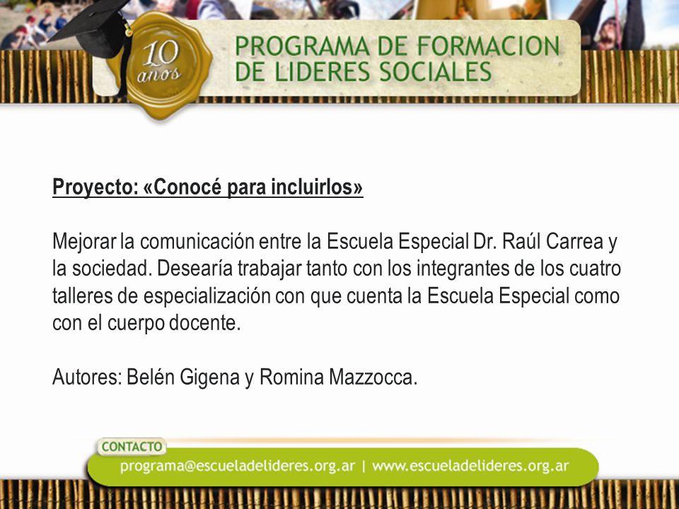 Proyecto: «Conocé para incluirlos» Mejorar la comunicación entre la Escuela Especial Dr.