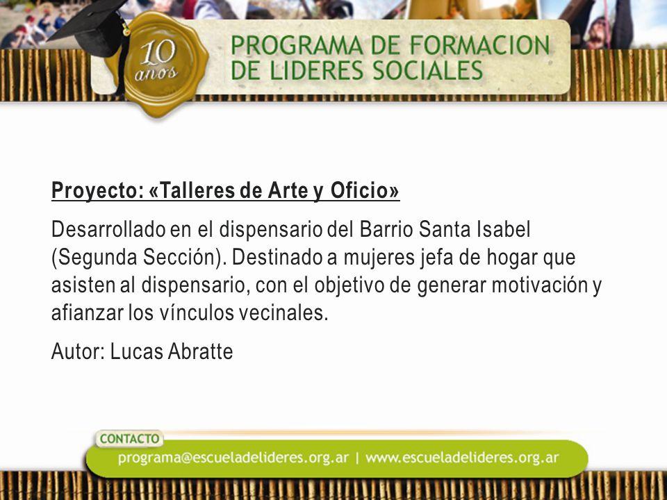Proyecto: «Talleres de Arte y Oficio» Desarrollado en el dispensario del Barrio Santa Isabel (Segunda Sección).
