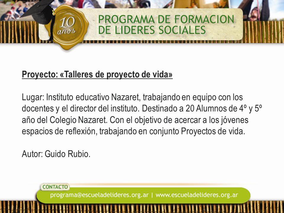 Proyecto: «Talleres de proyecto de vida» Lugar: Instituto educativo Nazaret, trabajando en equipo con los docentes y el director del instituto.