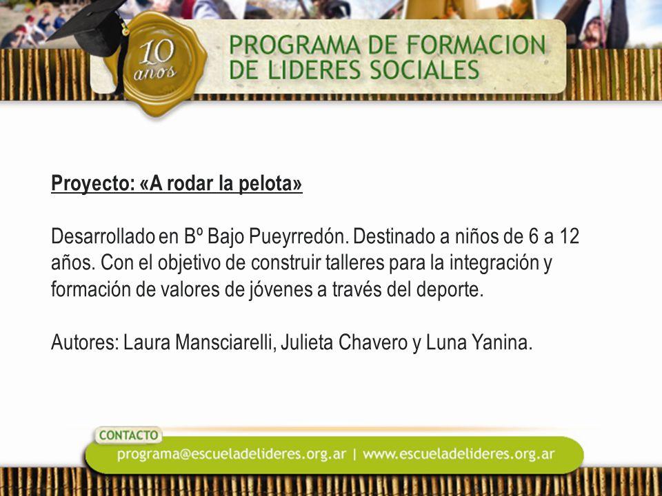 Proyecto: «A rodar la pelota» Desarrollado en Bº Bajo Pueyrredón