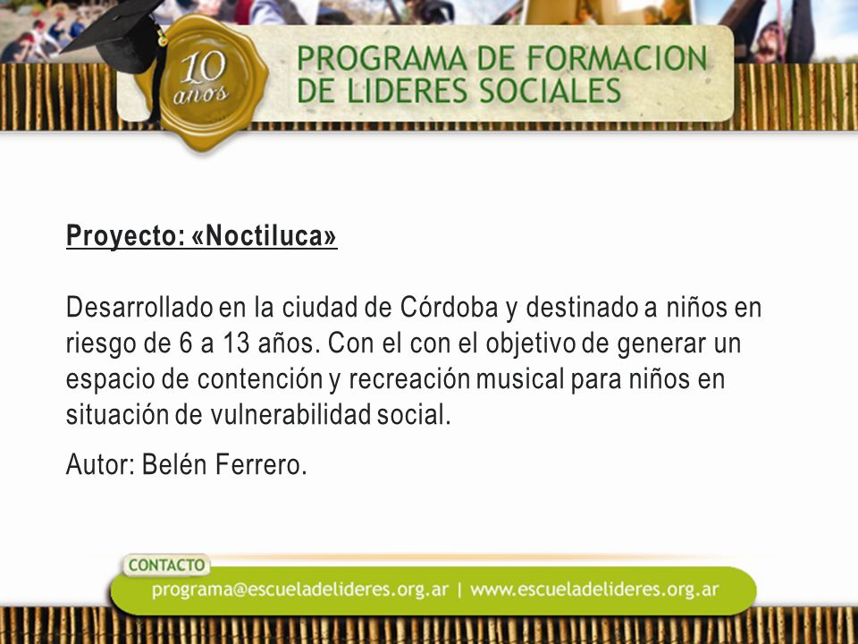 Proyecto: «Noctiluca» Desarrollado en la ciudad de Córdoba y destinado a niños en riesgo de 6 a 13 años.