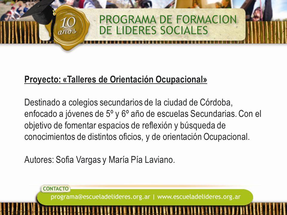 Proyecto: «Talleres de Orientación Ocupacional» Destinado a colegios secundarios de la ciudad de Córdoba, enfocado a jóvenes de 5º y 6º año de escuelas Secundarias.