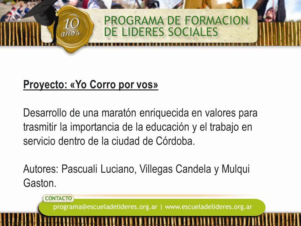 Proyecto: «Yo Corro por vos» Desarrollo de una maratón enriquecida en valores para trasmitir la importancia de la educación y el trabajo en servicio dentro de la ciudad de Córdoba.