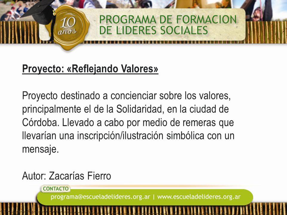 Proyecto: «Reflejando Valores» Proyecto destinado a concienciar sobre los valores, principalmente el de la Solidaridad, en la ciudad de Córdoba.