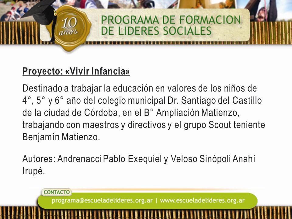 Proyecto: «Vivir Infancia» Destinado a trabajar la educación en valores de los niños de 4°, 5° y 6° año del colegio municipal Dr.