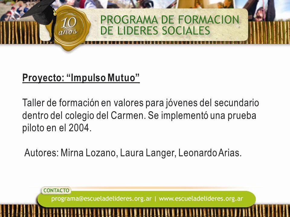 Proyecto: Impulso Mutuo Taller de formación en valores para jóvenes del secundario dentro del colegio del Carmen.