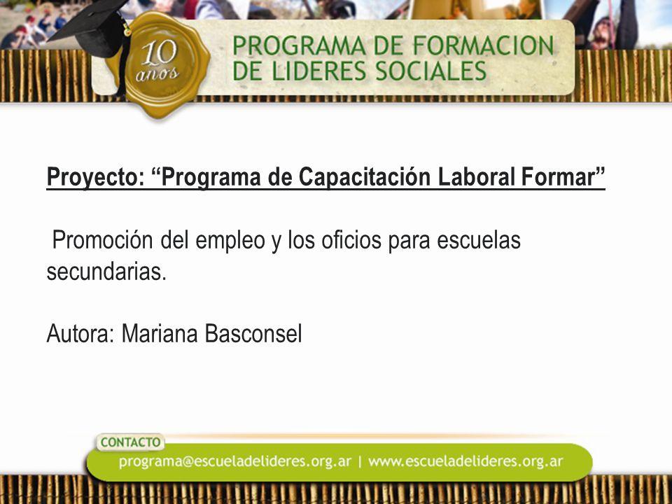 Proyecto: Programa de Capacitación Laboral Formar Promoción del empleo y los oficios para escuelas secundarias.