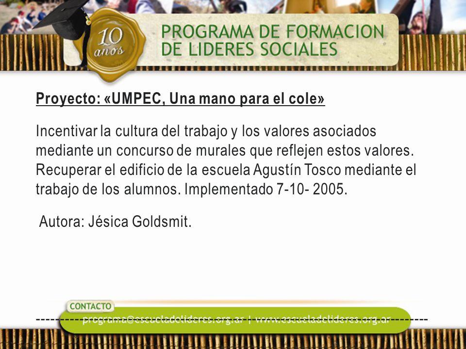 Proyecto: «UMPEC, Una mano para el cole» Incentivar la cultura del trabajo y los valores asociados mediante un concurso de murales que reflejen estos valores.