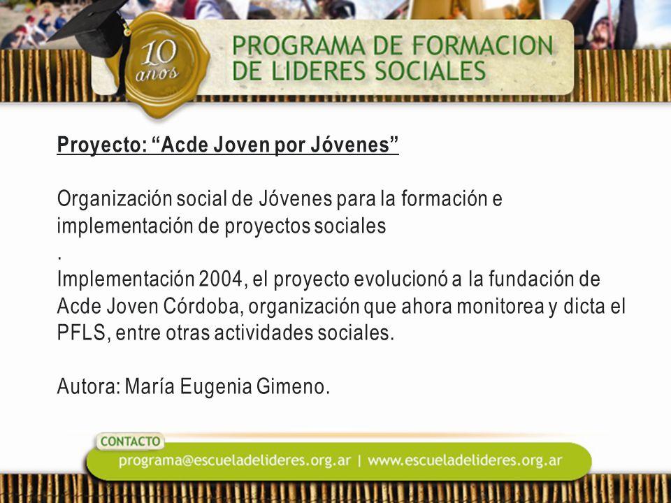 Proyecto: Acde Joven por Jóvenes Organización social de Jóvenes para la formación e implementación de proyectos sociales .