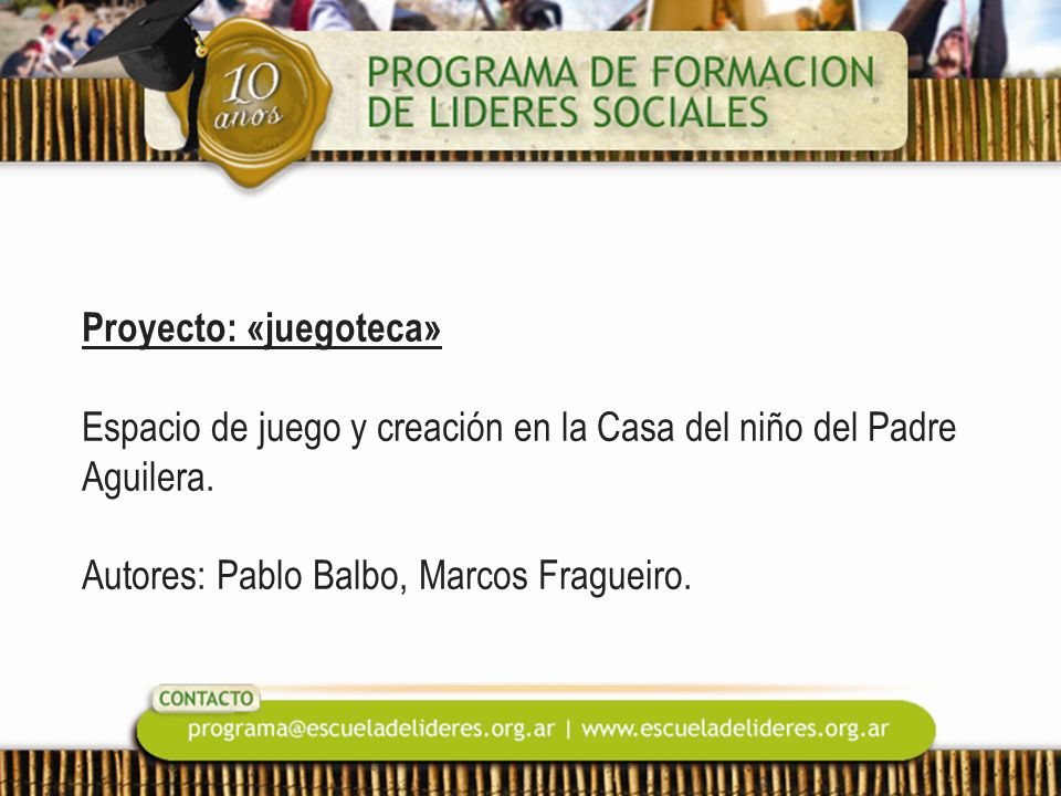 Proyecto: «juegoteca» Espacio de juego y creación en la Casa del niño del Padre Aguilera.