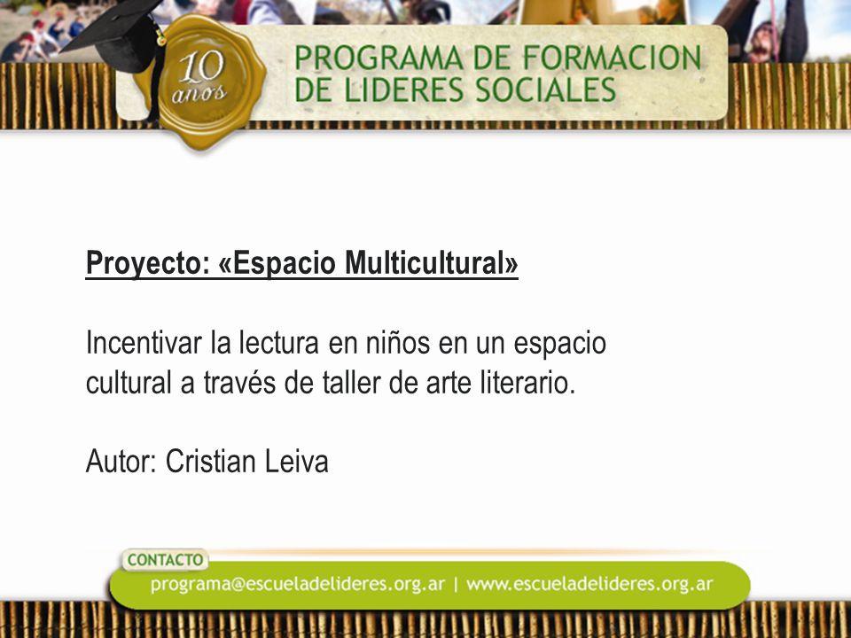 Proyecto: «Espacio Multicultural» Incentivar la lectura en niños en un espacio cultural a través de taller de arte literario.