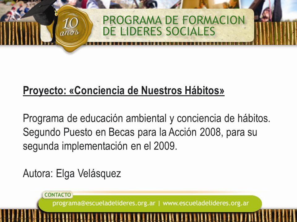 Proyecto: «Conciencia de Nuestros Hábitos» Programa de educación ambiental y conciencia de hábitos.