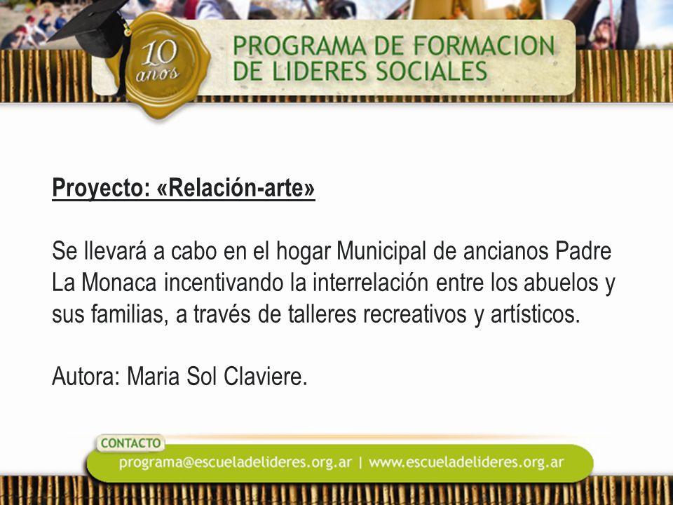 Proyecto: «Relación-arte» Se llevará a cabo en el hogar Municipal de ancianos Padre La Monaca incentivando la interrelación entre los abuelos y sus familias, a través de talleres recreativos y artísticos.
