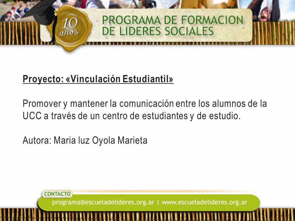 Proyecto: «Vinculación Estudiantil» Promover y mantener la comunicación entre los alumnos de la UCC a través de un centro de estudiantes y de estudio.