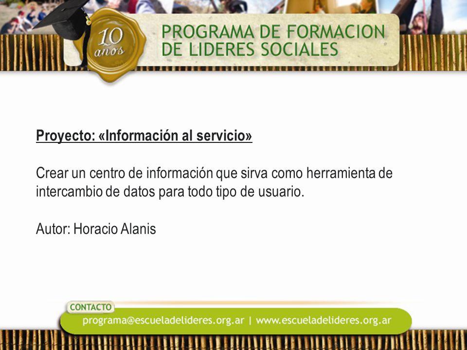 Proyecto: «Información al servicio» Crear un centro de información que sirva como herramienta de intercambio de datos para todo tipo de usuario.