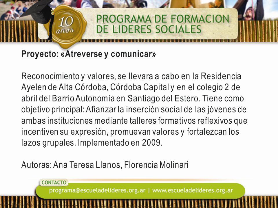 Proyecto: «Atreverse y comunicar» Reconocimiento y valores, se llevara a cabo en la Residencia Ayelen de Alta Córdoba, Córdoba Capital y en el colegio 2 de abril del Barrio Autonomía en Santiago del Estero.
