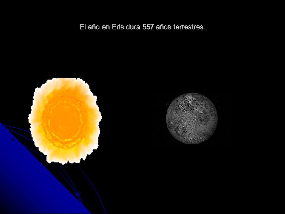 El año en Eris dura 557 años terrestres.