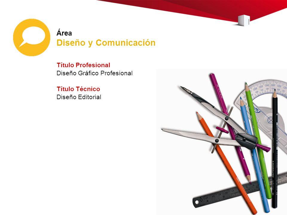 Diseño y Comunicación Área Título Profesional