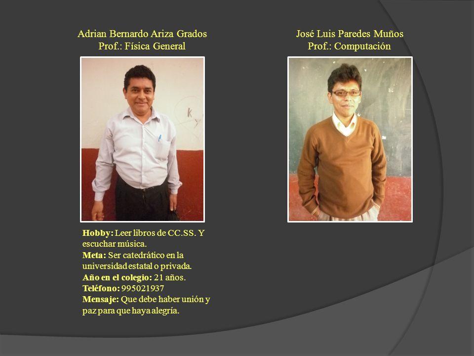 Adrian Bernardo Ariza Grados Prof.: Física General