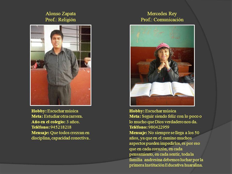 Alonso Zapata Prof.: Religión Mercedes Rey Prof.: Comunicación