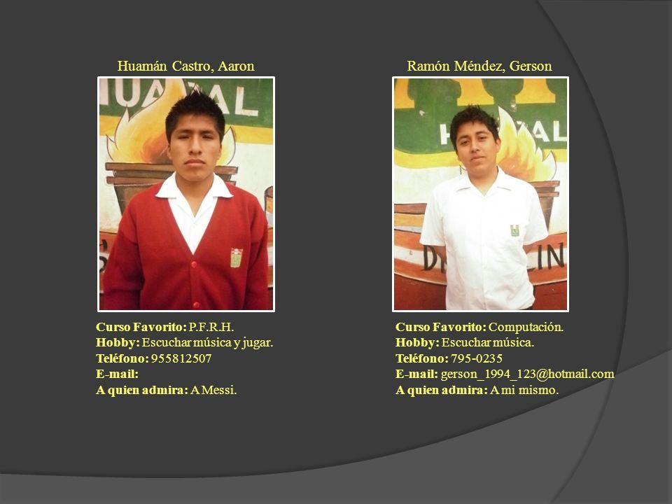 Huamán Castro, Aaron Ramón Méndez, Gerson Curso Favorito: P.F.R.H.